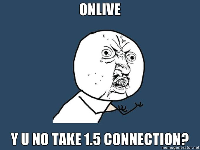 OnLive-y-u-no-take-15-connection.jpg