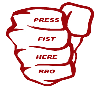 pressfistherebro.png
