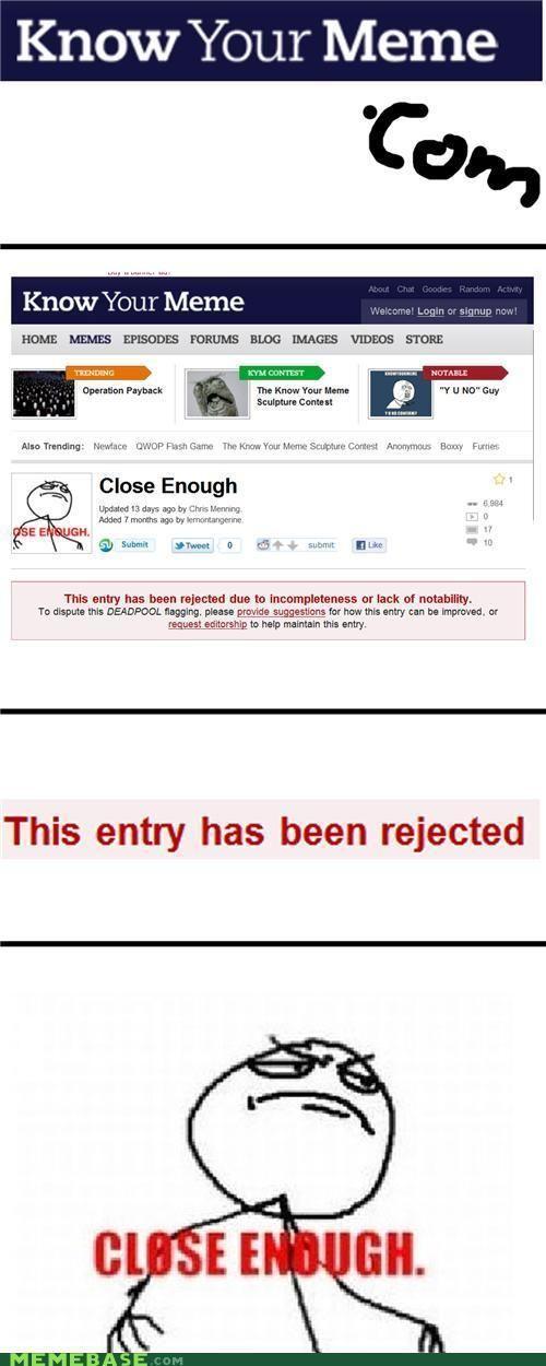 memes-rejected-close-enough.jpg