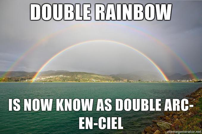 DOUBLE-RAINBOW-IS-NOW-KNOW-AS-DOUBLE-ARC-EN-CIEL.jpg