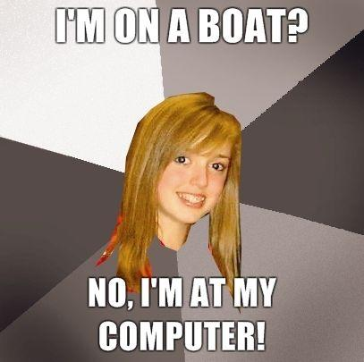Im-on-a-Boat-No-Im-at-my-computer.jpg