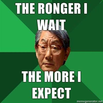 THE-RONGER-I-WAIT-THE-MORE-I-EXPECT.jpg