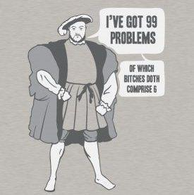ive-got-99-problems-of-which-bitches-doth-comprise-6.jpg