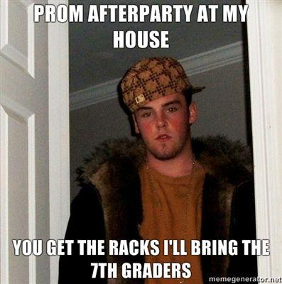 PROM-AFTERPARTY-AT-MY-HOUSE-YOU-GET-THE-RACKS-ILL-BRING-THE-7TH-GRADERS.jpg