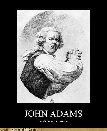 funny pictures history john adams image 95616] demotivational posters know your meme,Funniest History Memes