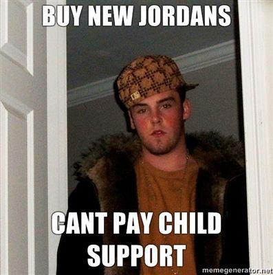 BUY-NEW-JORDANS-CANT-PAY-CHILD-SUPPORT.jpg