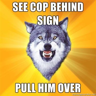 SEE-COP-BEHIND-SIGN-PULL-HIM-OVER.jpg