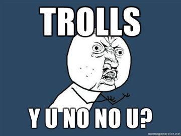 TROLLS-Y-U-NO-NO-U.jpg