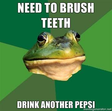 need-to-brush-teeth-drink-another-pepsi.jpg