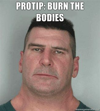 Protip-burn-the-bodies.jpg