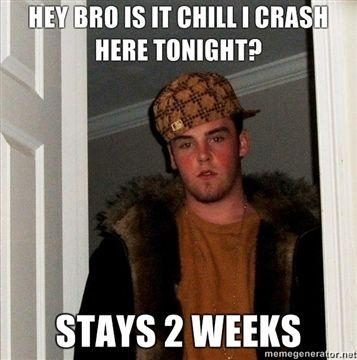 HEY-BRO-IS-IT-CHILL-I-CRASH-HERE-TONIGHT-STAYS-2-WEEKS.jpg
