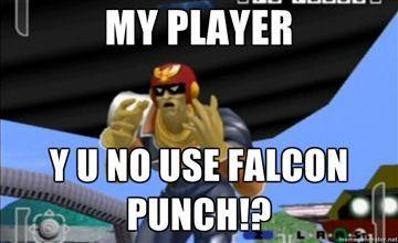 My-player-Y-U-no-use-falcon-punch.jpg