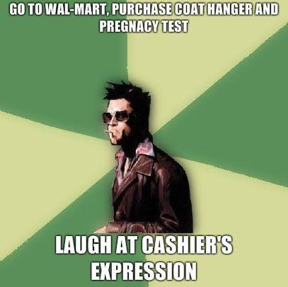 Go-to-Wal-Mart-purchase-coat-hanger-and-pregnacy-test-Laugh-at-cashiers-expression.jpg