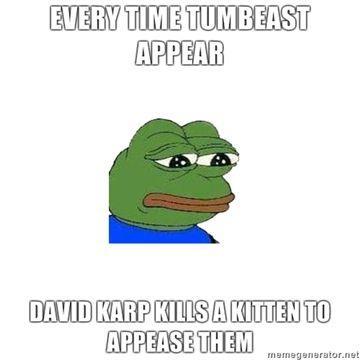 Every-time-Tumbeast-appear-David-Karp-kills-a-kitten-to-appease-them.jpg