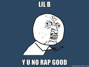 LIL-B-Y-U-NO-RAP-GOOD.jpg
