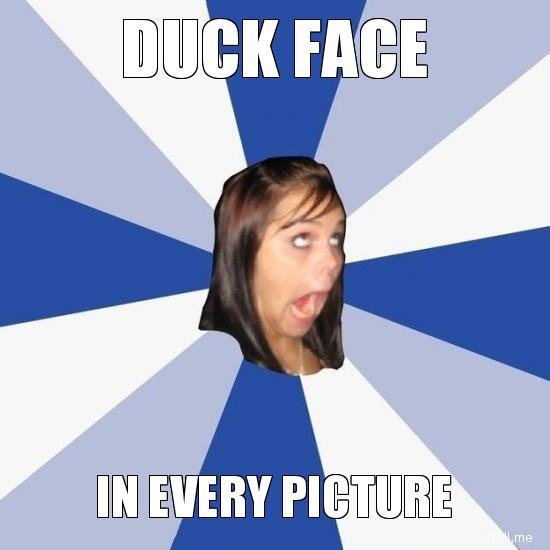 duck-face-in-every-picture.jpg
