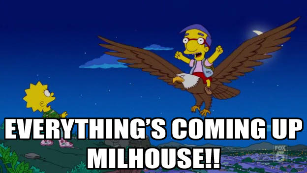 EverythingsComingUpMilhouse.jpg