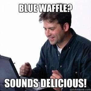 lonely-computer-guy-loves-blue-waffles-photo-u1.jpg