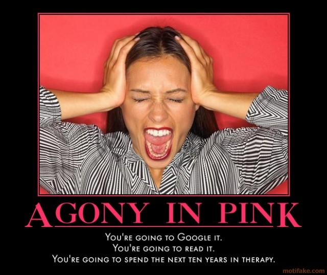 agony-in-pink-demotvation-at-its-darkest-demotivational-poster-1259422256.jpg