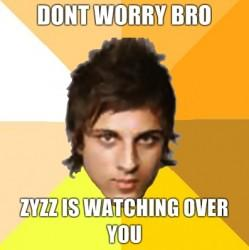 dont-worry-bro-zyzz-is-watching-over-you-e1288097501937.jpg