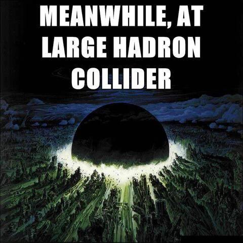 Meanwhile-at-large-hadron-collider.jpeg