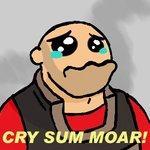 CRY_SUM_MOAR_by_gumbobadman.jpg
