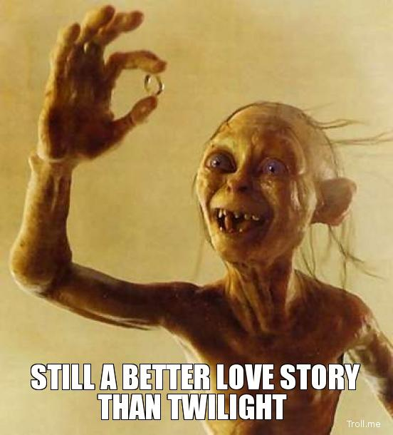 still a better love story than twilight gollum image 218074] still a better love story than twilight know
