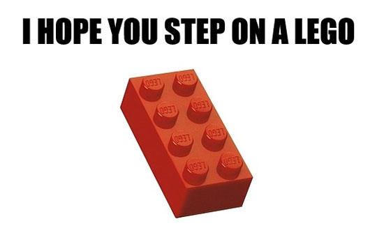 funny-I-hope-you-step-on-Lego.jpg