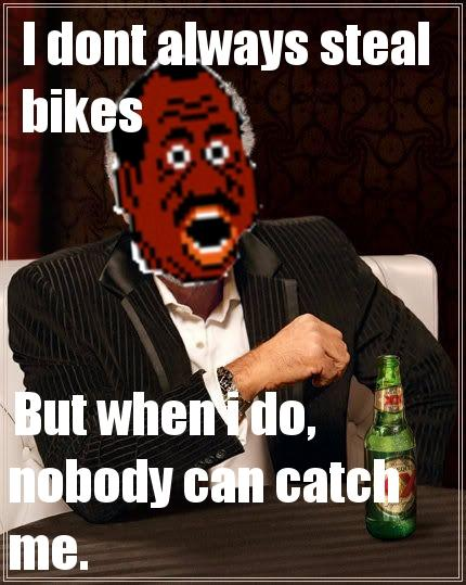 The-Most-Interesting-Man-in-the-World-nigga-stole-my-bike-edition-finish.jpg