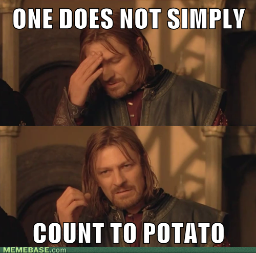I Can Count to Potato | Know Your Meme
