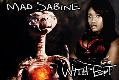 Mad Sabine Mondestin With E.T