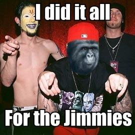 Did it all for the Jimmies