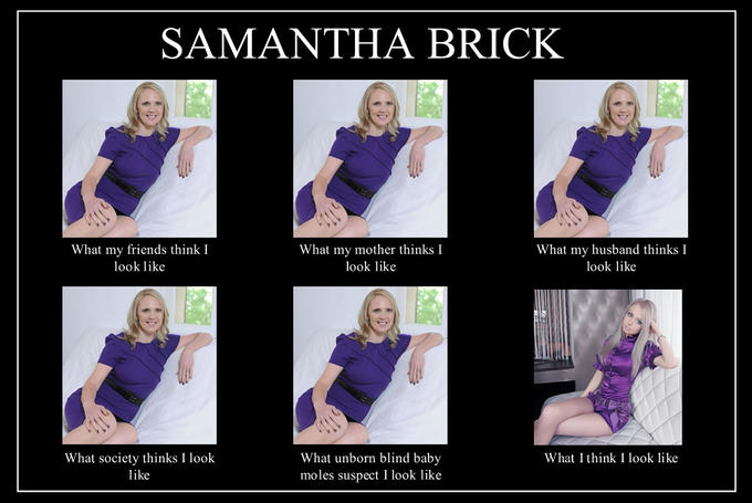 What people think Samantha Brick looks like.