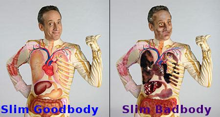 Slim Goodbody / Slim Badbody
