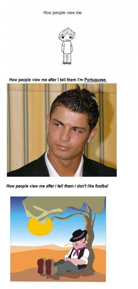 Portuguese and don't like footbal