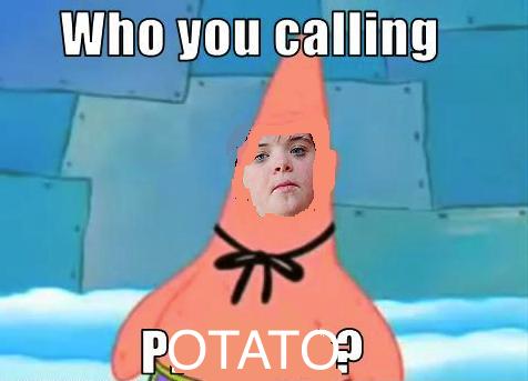 Who you callin potato