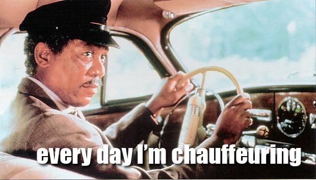 Every Day I'm Chauffeurin'