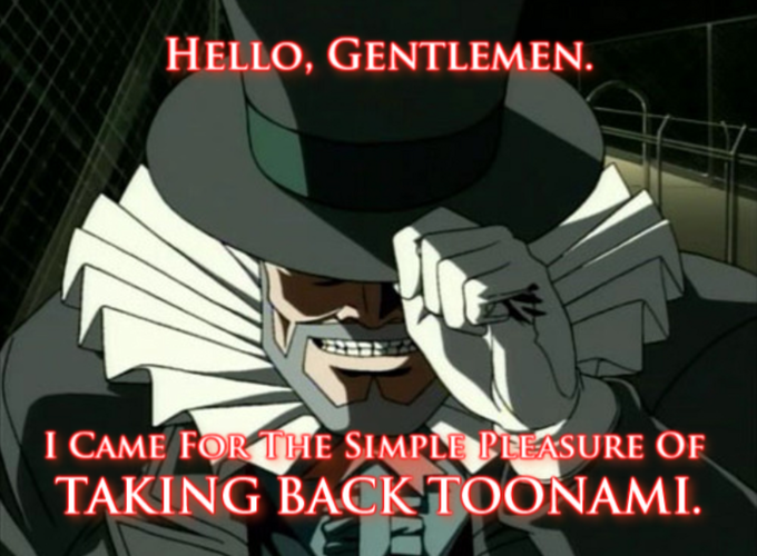 Mad Pierrot Wants Toonami... NOW!!!