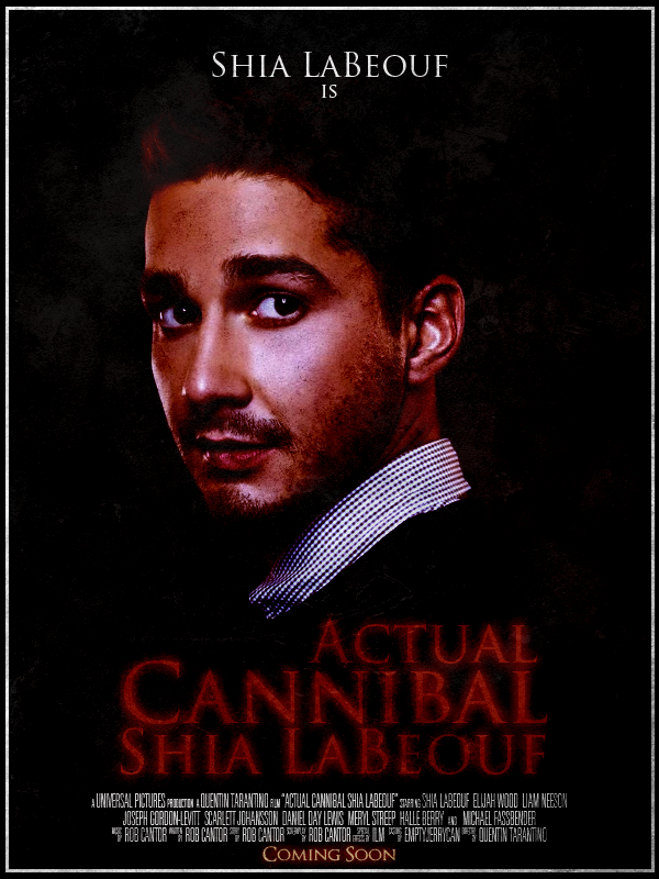 Actual Cannibal Shia Labeouf (2013)
