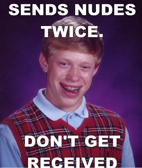 Bad Luck Brian's Nudes