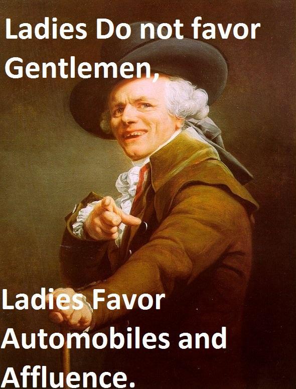 Ladies do not favor Gentlemen...