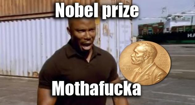 Nobel prize mothafucka