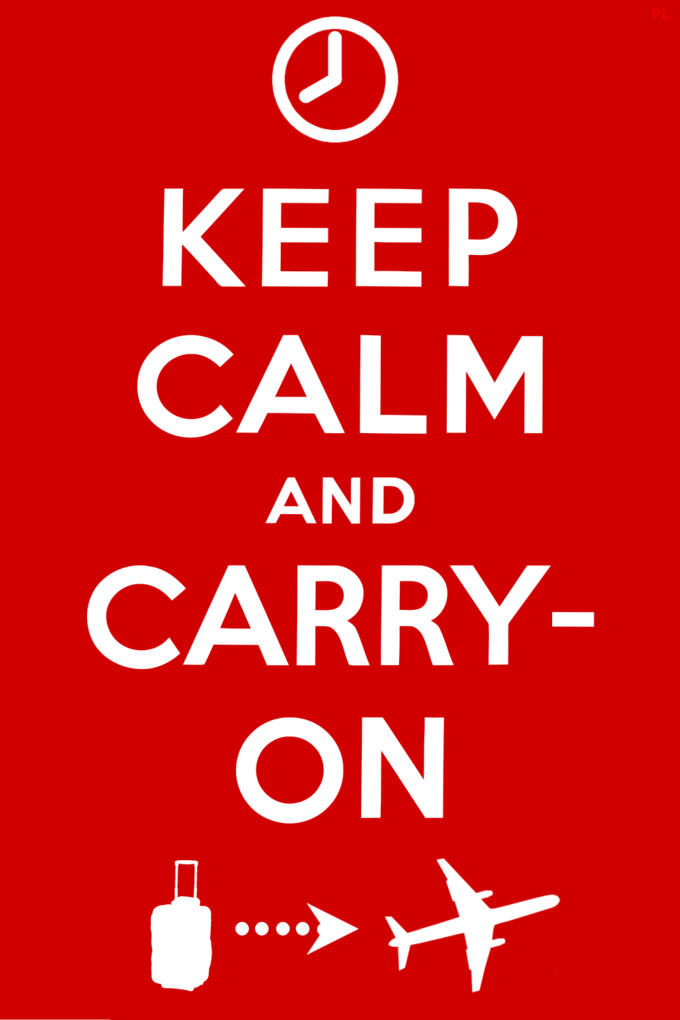 Keep Calm and Carry-On Baggage