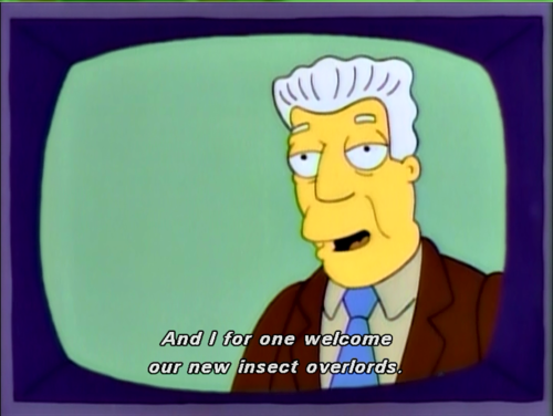 8cf image 311045] i, for one, welcome our new insect overlords,I For One Welcome Meme