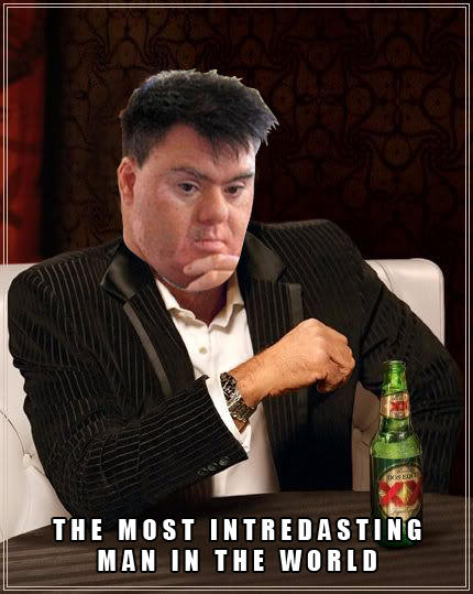 the most intredasting man in the world