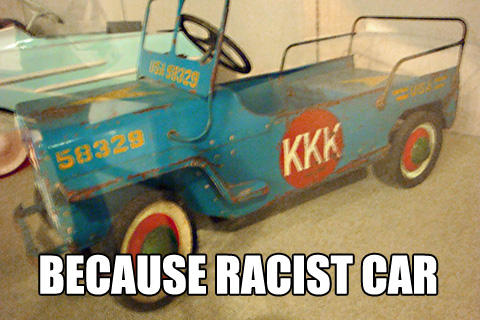 Because racist car