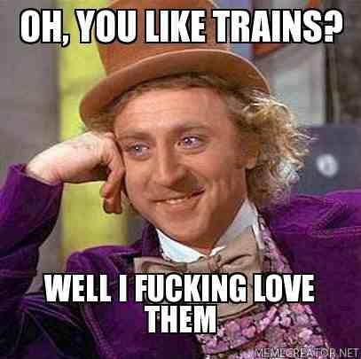 Oh, you like trains?