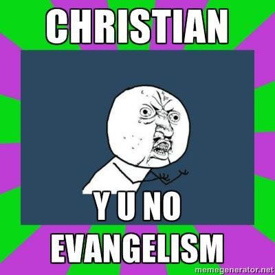 Y U NO EVANGELISM