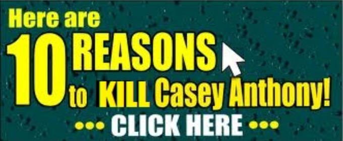 CASEYANTHONYISINNOCENT.COM JUST KIDDING CASEY ANTHONY SHOULD BE SHOT IN THE FACE