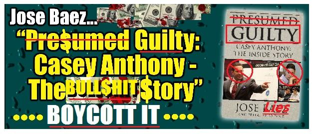 """DO NOT BUY Jose Baez's book """"Presumed Guilty, Casey Anthony: The Inside Story,"""" IT'S ALL A BUNCH OF BULL TO MAKE HIM $$$"""
